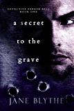A Secret to the Grave (Detective Parker Bell Book 1) (English Edition)
