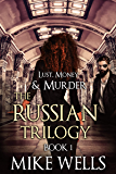 The Russian Trilogy, Book 1 (Lust, Money & Murder Series) (English Edition)