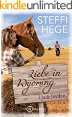 Lia & Jayden (Liebe in Wyoming 3)