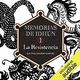 La Resistencia (Primeros capítulos en exclusiva): Memorias de Idhún 1