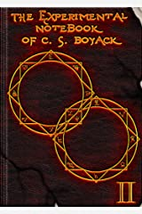 The Experimental Notebook of C. S. Boyack II Kindle Edition