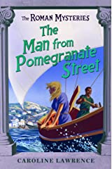 The Man from Pomegranate Street: Book 17 (The Roman Mysteries) Paperback