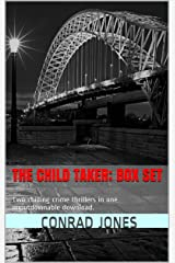 The Child Taker; Box Set: Two chilling crime thrillers in one unputdownable download. Kindle Edition