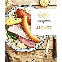 Alsace: 70 recettes gourmandes venues de l'Est élaborées avec amour