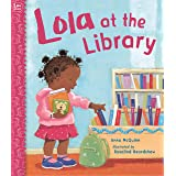 Lola at the Library: 1 (Lola Reads)