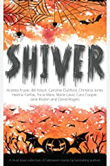 Shiver: - A must have collection of halloween stories by best-selling authors Kindle Edition
