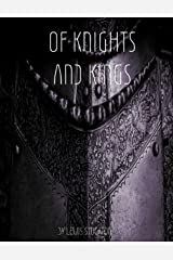 Of Knights and Kings Kindle Edition