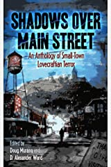 Shadows Over Main Street: An Anthology of Small-Town Lovecraftian Terror Kindle Edition