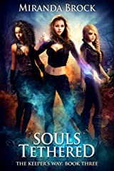 Souls Tethered (The Keeper's Way Book 3) Kindle Edition