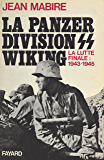 La Panzerdivision Wiking : la lutte finale (1943-1945) (Fayard)