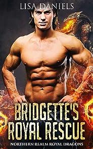 Bridgette's Royal Rescue (Northern Realm Royal Dragons Book 2) (English Edition)
