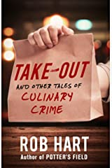 Take-Out: And Other Tales of Culinary Crime Paperback