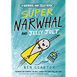 Super Narwhal and Jelly Jolt (Narwhal and Jelly 2): Funniest children's graphic novel of 2019 for readers aged 5+