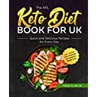 The XXL Keto Diet Book for UK: Quick and Delicious Recipes for Every Day incl. 14 Days Keto Challenge for Longterm Weight Los