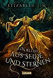 Ein Kleid aus Seide und Sternen (Ein Kleid aus Seide und Sternen 1): Fantasy-Abenteuer um drei magische Kleider und eine…