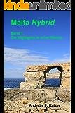 Die Highlights in einer Woche.: Der persönliche Reiseführer. (Malta Hybrid 1)