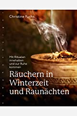 Räuchern in Winterzeit und Raunächten: Mit Ritualen innehalten und zur Ruhe kommen Kindle Ausgabe
