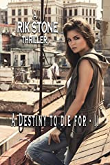A Destiny to Die For - II: A girl in a favela. A thief. A dealer. An assassin. Where will it end? (A Destiny Novel Book 2) Kindle Edition