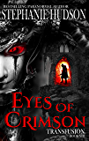 Eyes Of Crimson : Vampire Paranormal Romance (Transfusion Saga Book 8)