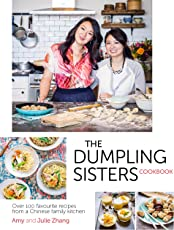 The Dumpling Sisters Cookbook: Over 100 Favourite Recipes From A Chinese Family Kitchen (English Edition)