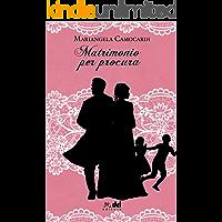 Matrimonio per Procura (HistoricalRomance DriEditore)