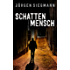 Schattenmensch: Thriller (EDITION 211 / Krimi, Thriller, All-Age)