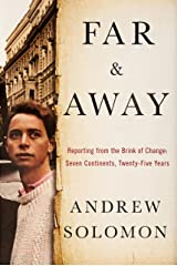 Far and Away: Reporting from the Brink of Change Hardcover