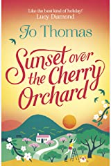 Sunset over the Cherry Orchard: The feel-good summer read that's like the best kind of holiday Kindle Edition