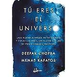 Tú eres el universo: Una nueva alianza entre ciencia y espiritualidad, un nuevo futuro de posibilidades infinitas (Conciencia