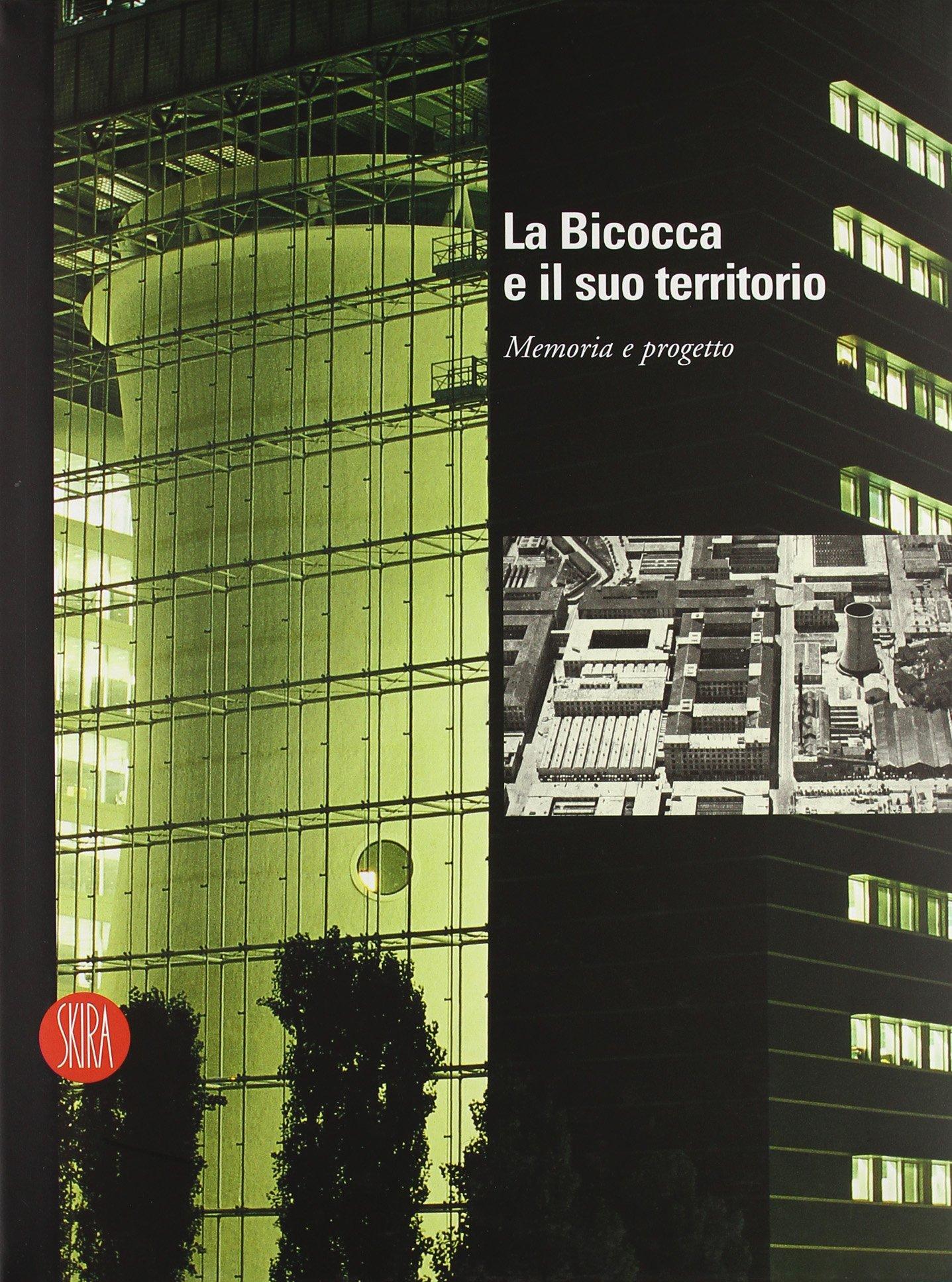 La Bicocca e il suo territorio. Memoria e progetto. Ediz. italiana e inglese