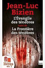 La Trilogie des Ténèbres : tomes 1 et 2 : L'Evangile des ténèbres suivi de la Frontière des ténèbres Format Kindle