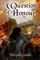 A Question of Honour (The Saga of Roland Inness Book 7) Kindle Edition