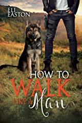 How to Walk Like a Man (Howl at the Moon Book 2) Kindle Edition