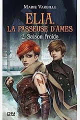 Elia, la passeuse d'âmes - tome 02 : Saison froide Format Kindle