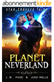 Planet Neverland: A Space Age Fairy Tale (Star-Crossed Tales) (English Edition)