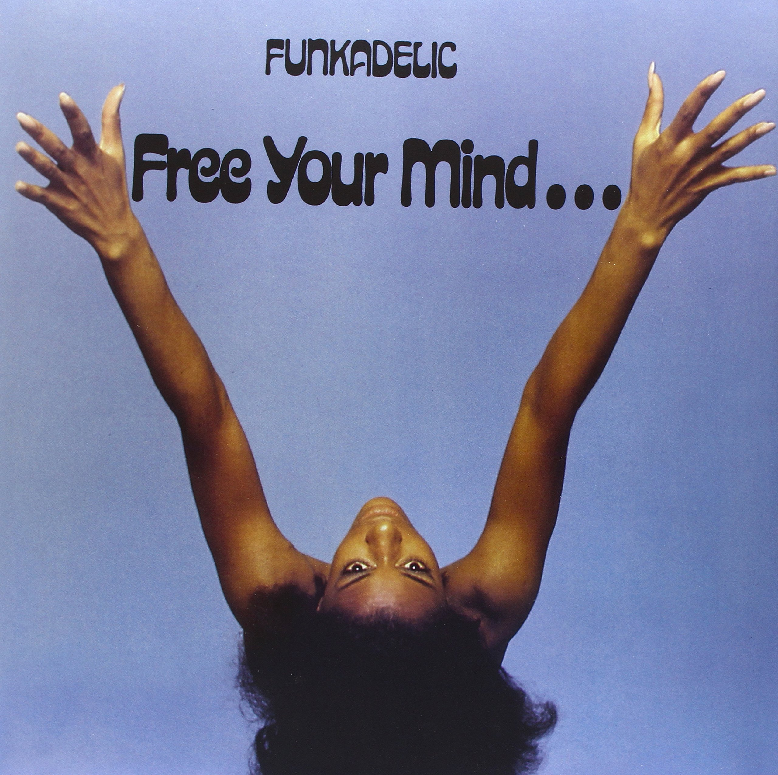 Free Your Mind...and Your Ass Will
