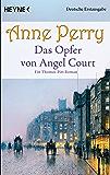 Das Opfer von Angel Court: Ein Thomas-Pitt-Roman (Die Thomas & Charlotte-Pitt-Romane 30)