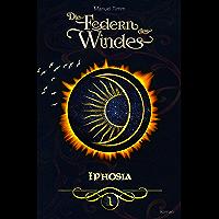 Die Federn des Windes: Iphosia