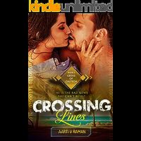 Crossing Lines: An Indian Millionaire Bad Boy's Instalove Romance (Geeks of Caltech Book 2)