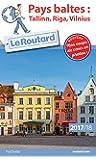 Guide du Routard pays baltes : Tallinn, Riga, Vilnius 2017/18