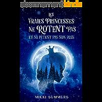 Les vraies princesses ne rotent pas et ne pètent pas non plus: Tome 1