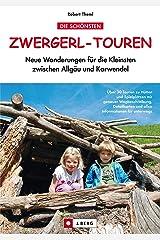 Zwergerl-Touren: Neue Wanderungen für die Kleinsten zwischen Allgäu und Karwendel Kindle Ausgabe