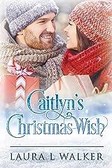Caitlyn's Christmas Wish Kindle Edition