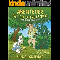 Abenteuer mit Felix Frettchen und seinen Freunden: Gute Nacht Geschichten für Kinder ab 4 Jahre - Vorlesebuch für Kinder…
