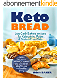 Keto Bread: Low-Carb Bakers recipes for Ketogenic, Paleo, & Gluten-Free Diets. Perfect Keto Buns, Muffins, Cookies and Loaves for Weight Loss and Healthy Eating (English Edition)