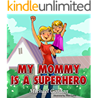 Books for Kids: My Mommy is a Superhero: (Children's book about a Cute Girl and his Superhero Mom, Picture Books…