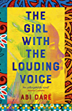 The Girl with the Louding Voice: Shortlisted for the 2020 Desmond Elliott Prize