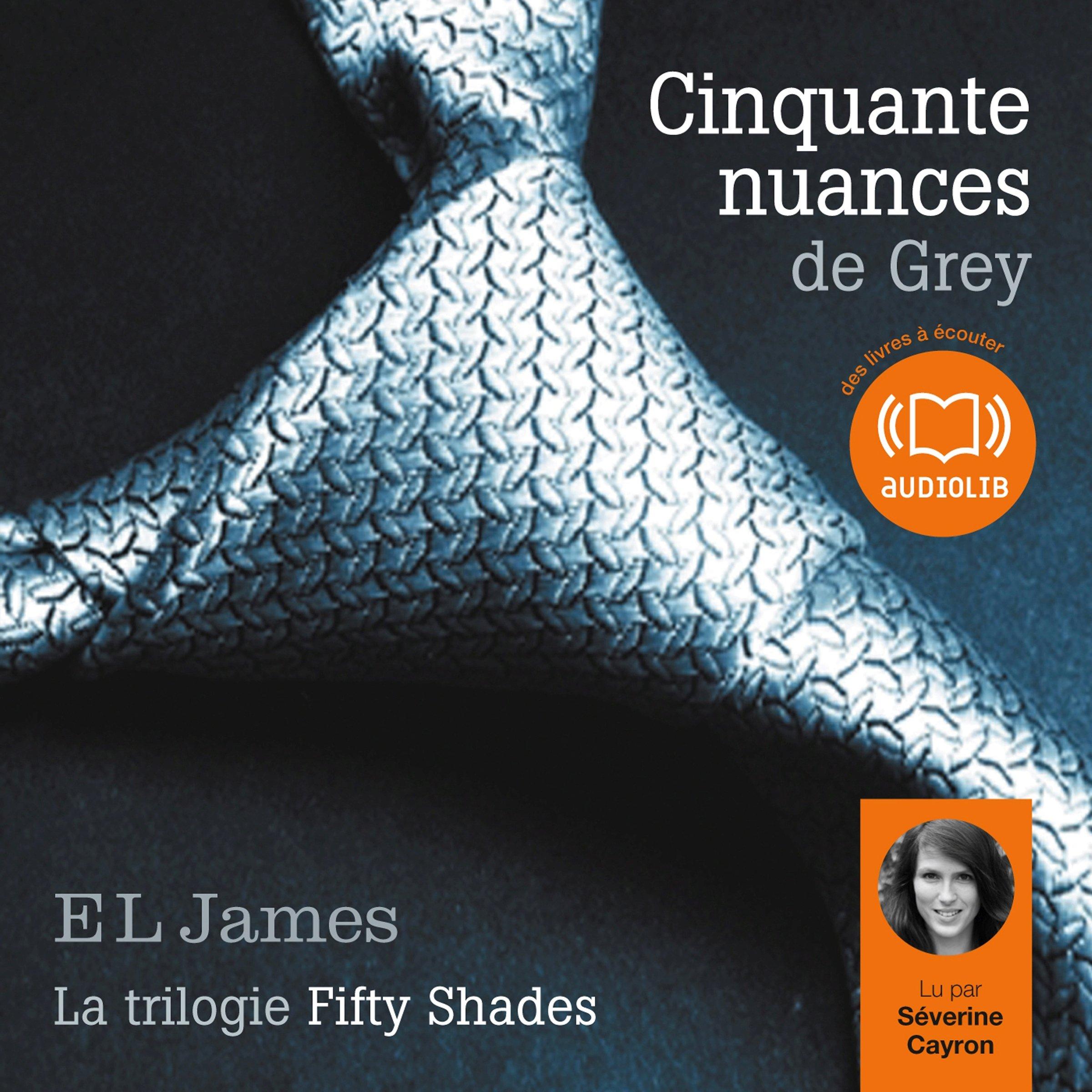 Extrait audio Extrait audio Cinquante nuances de Grey: Trilogie Fifty Shades 1, E. L. James