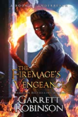 The Firemage's Vengeance: A Book of Underrealm (The Academy Journals 3) Kindle Edition