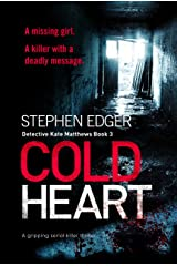 Cold Heart: A gripping serial killer thriller (Detective Kate Matthews Book 3) Kindle Edition